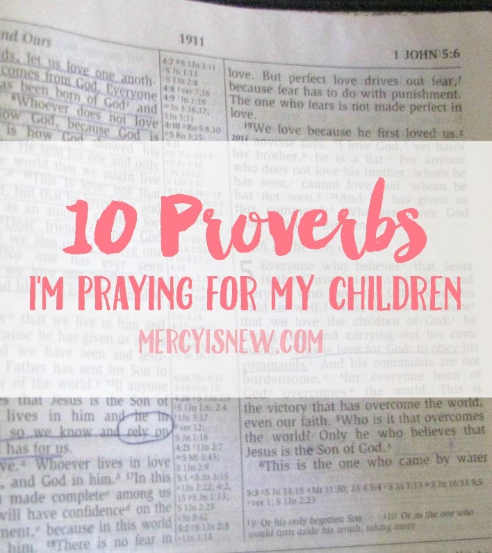 10 Proverbs I'm Praying for My Children