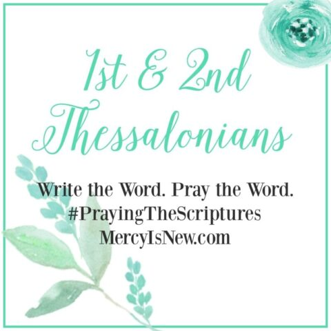 1 & 2 Thessalonians: Write the Word. Pray the Word.