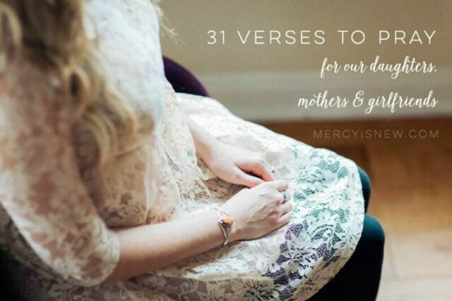 31 Verses to Pray for the Women in Our Lives