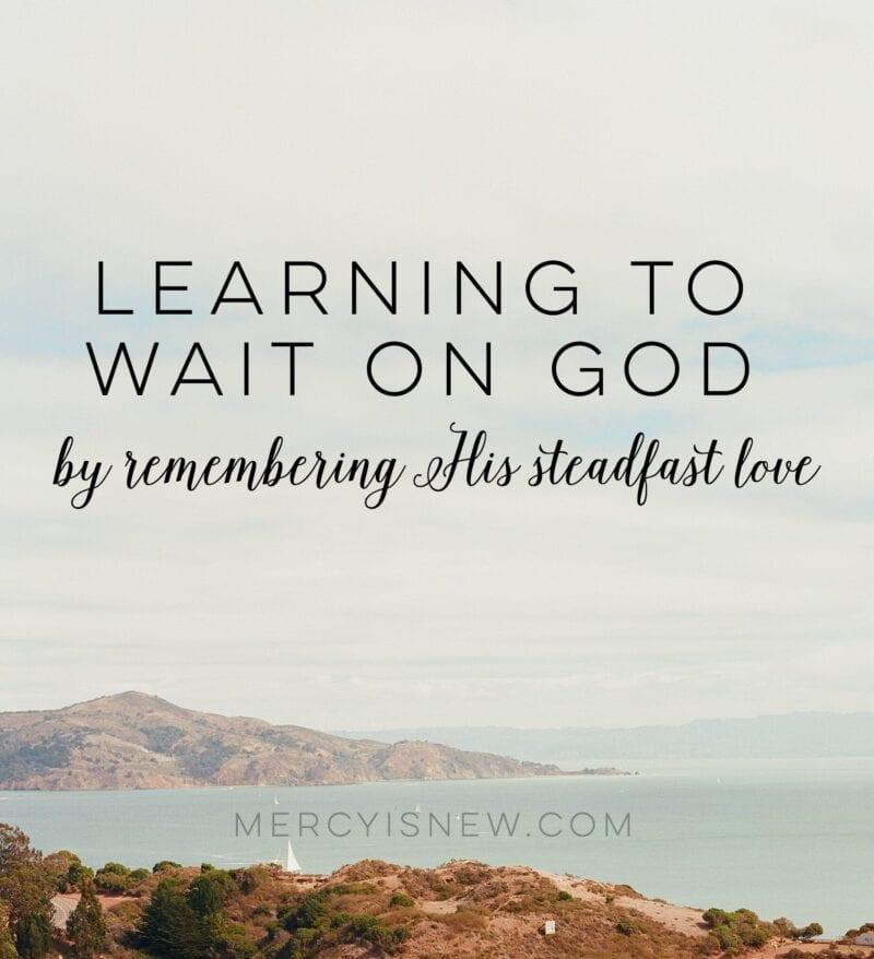 learning to wait on God