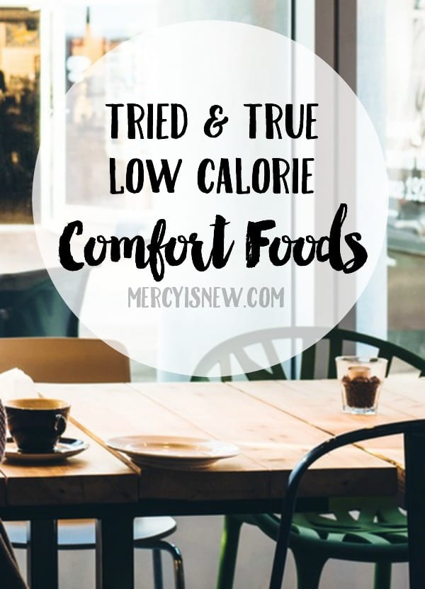 Tried and True Low Calorie Comfort Foods 2