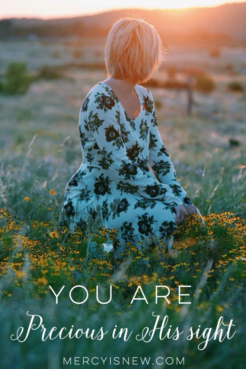 you are precious in his sight