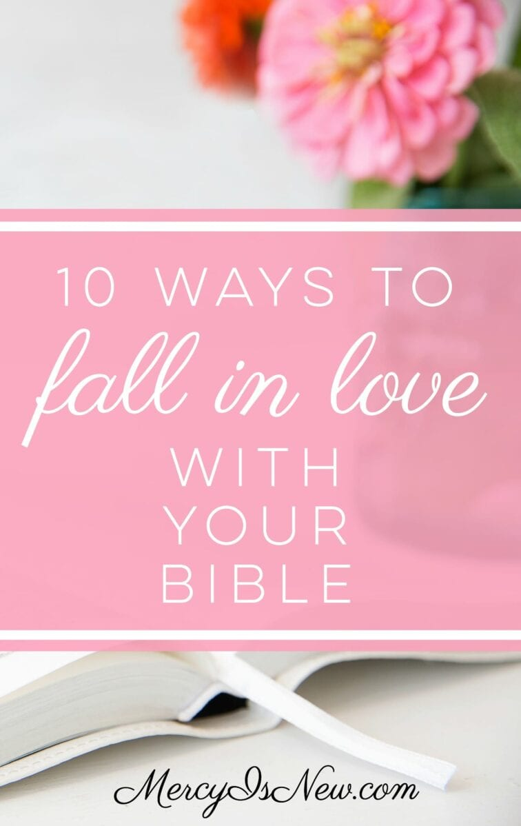 10 Ways to Fall In Love with Your Bible