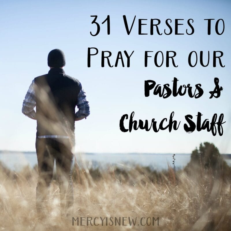 31 Verses to Pray for our Pastors