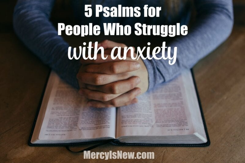 5 Psalms for People Who Struggle with Anxiety