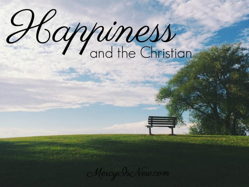 Happiness and the Christian