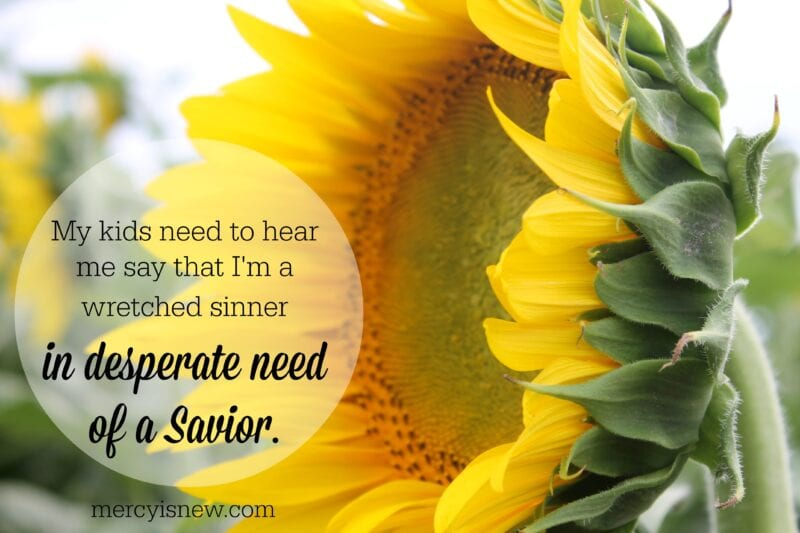 I'm A Selfish Sinner…And My Kids Need To Hear It From Me!