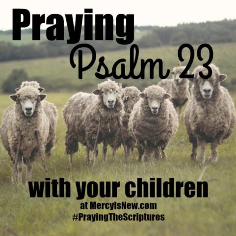 Praying Psalm 23 With Your Children