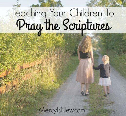 Teaching Your Children to Pray the Scriptures