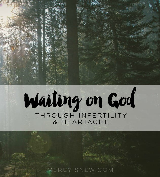 Waiting on God through Infertility and Heartache