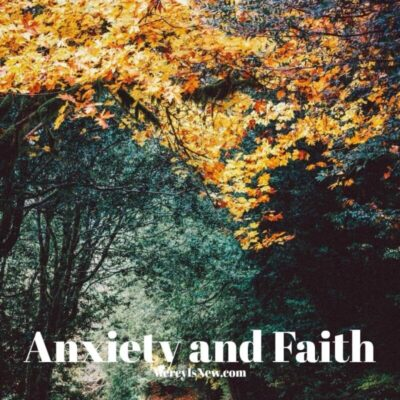 Anxiety and Faith