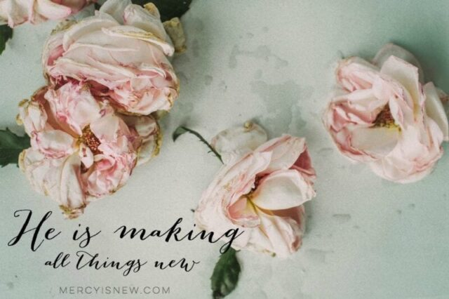 he is making all things new