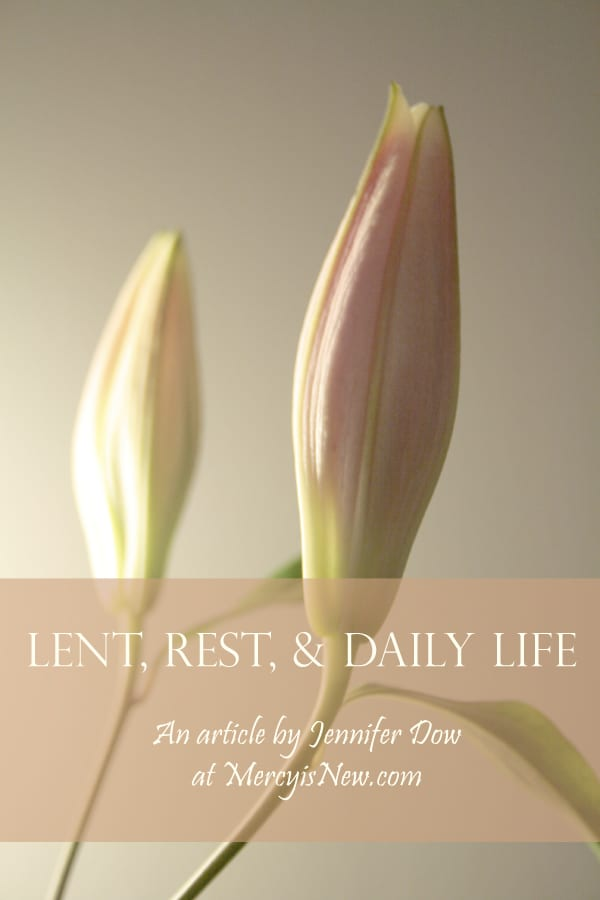 Lent, Rest, and Living {Guest Post}